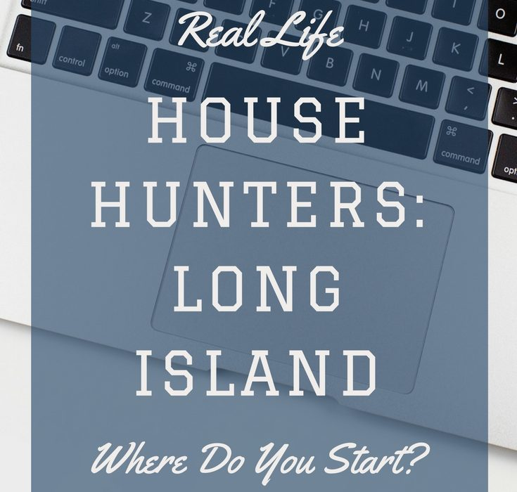 Real Life House Hunters: Long Island || Where Do You Start? #RLHHLI