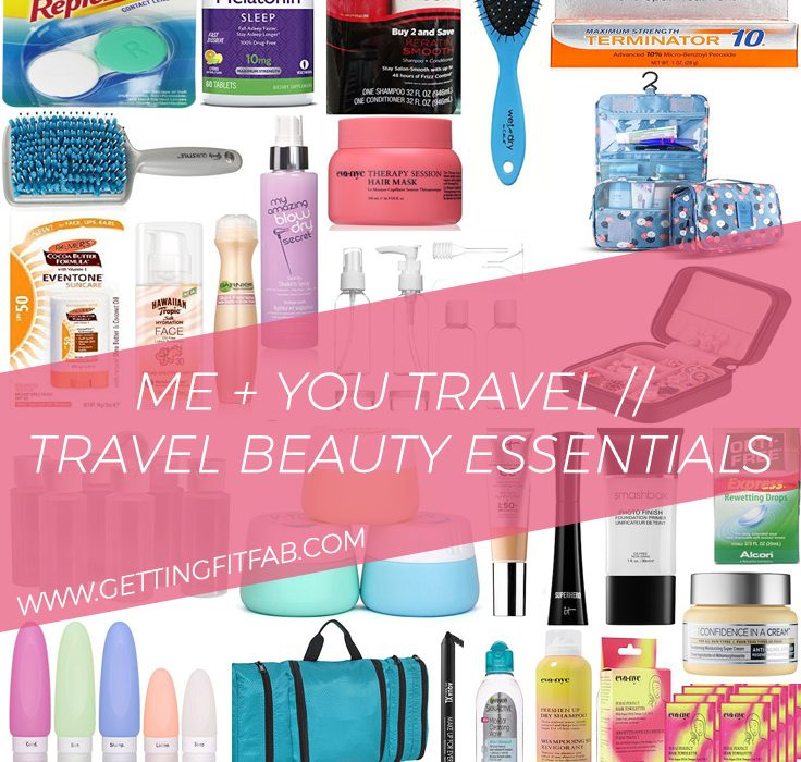 Me + You Travel // Travel Beauty Essentials