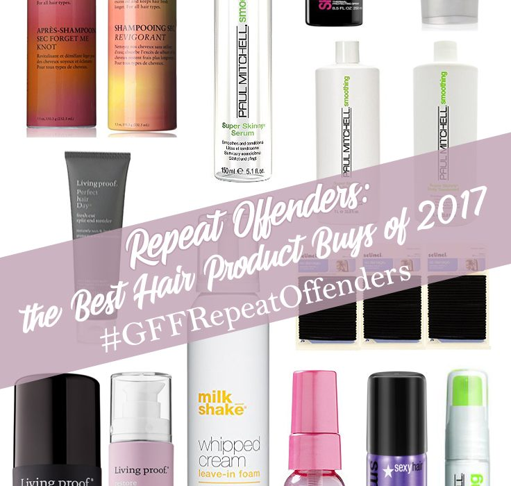 Repeat Offenders: the Best Hair Product Buys of 2017 #GFFRepeatOffenders
